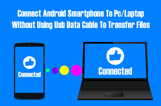 transfer files from android to pc without usb cable