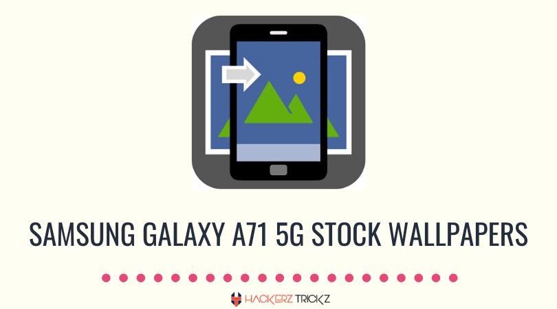 Download Samsung Galaxy A71 5G Stock Wallpapers