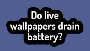 do live wallpapers drain battery