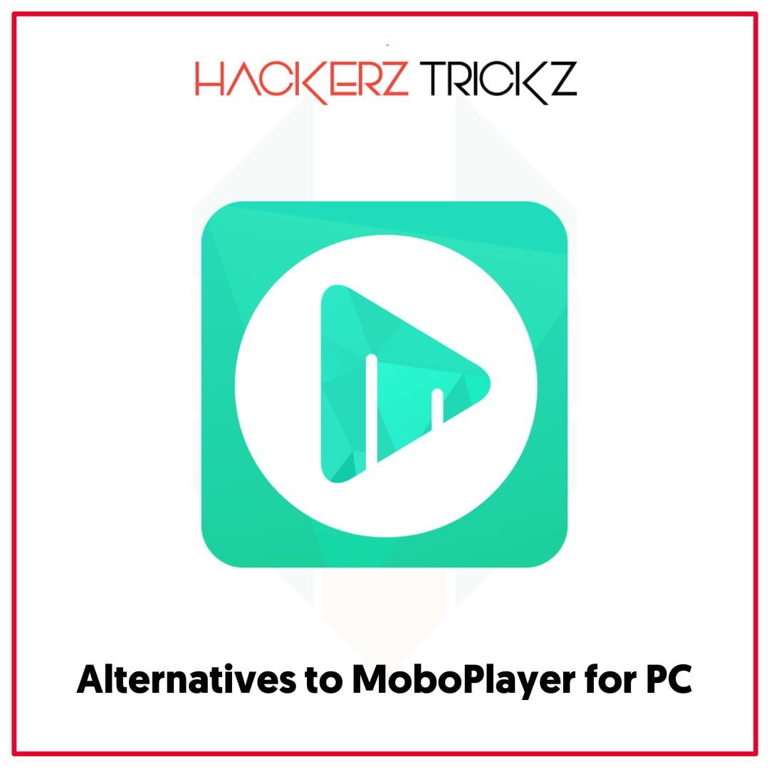 Alternatives to MoboPlayer for PC