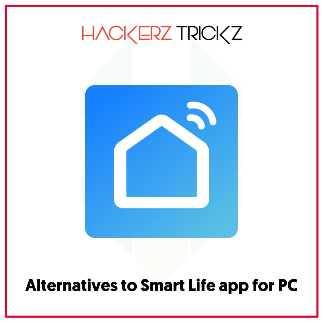 Alternatives to Smart Life app for PC