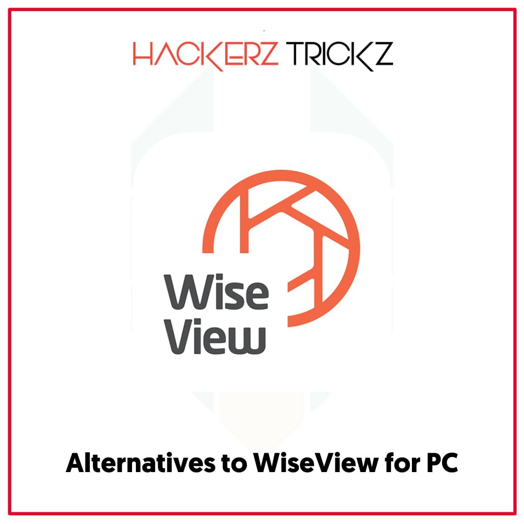 Alternatives to WiseView for PC