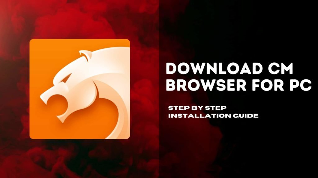 CM Browser for PC Download