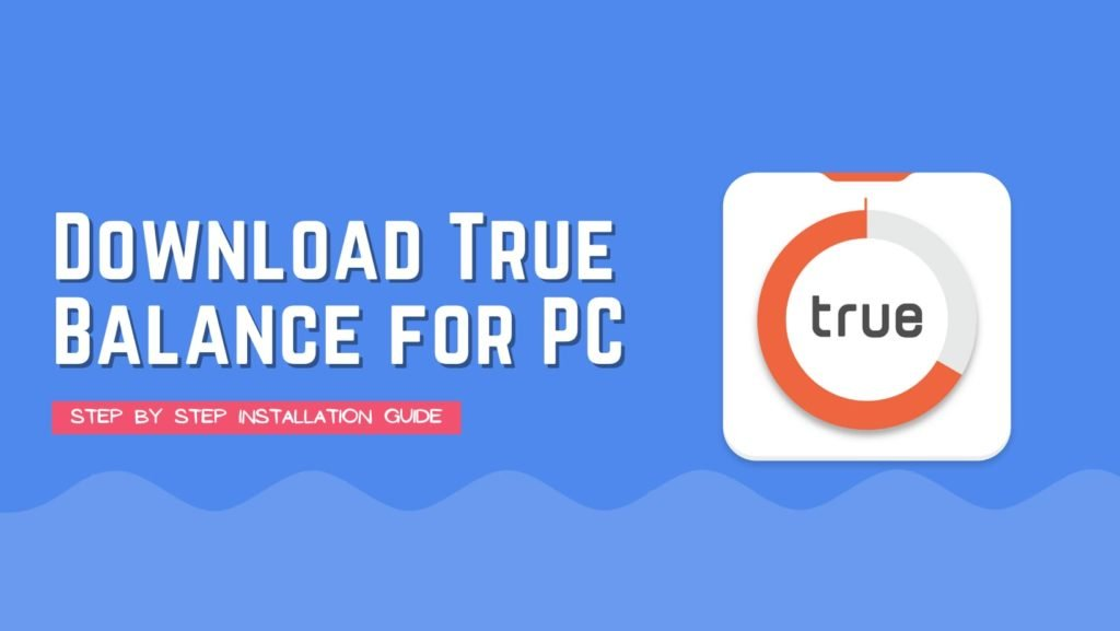 True Balance for PC Download