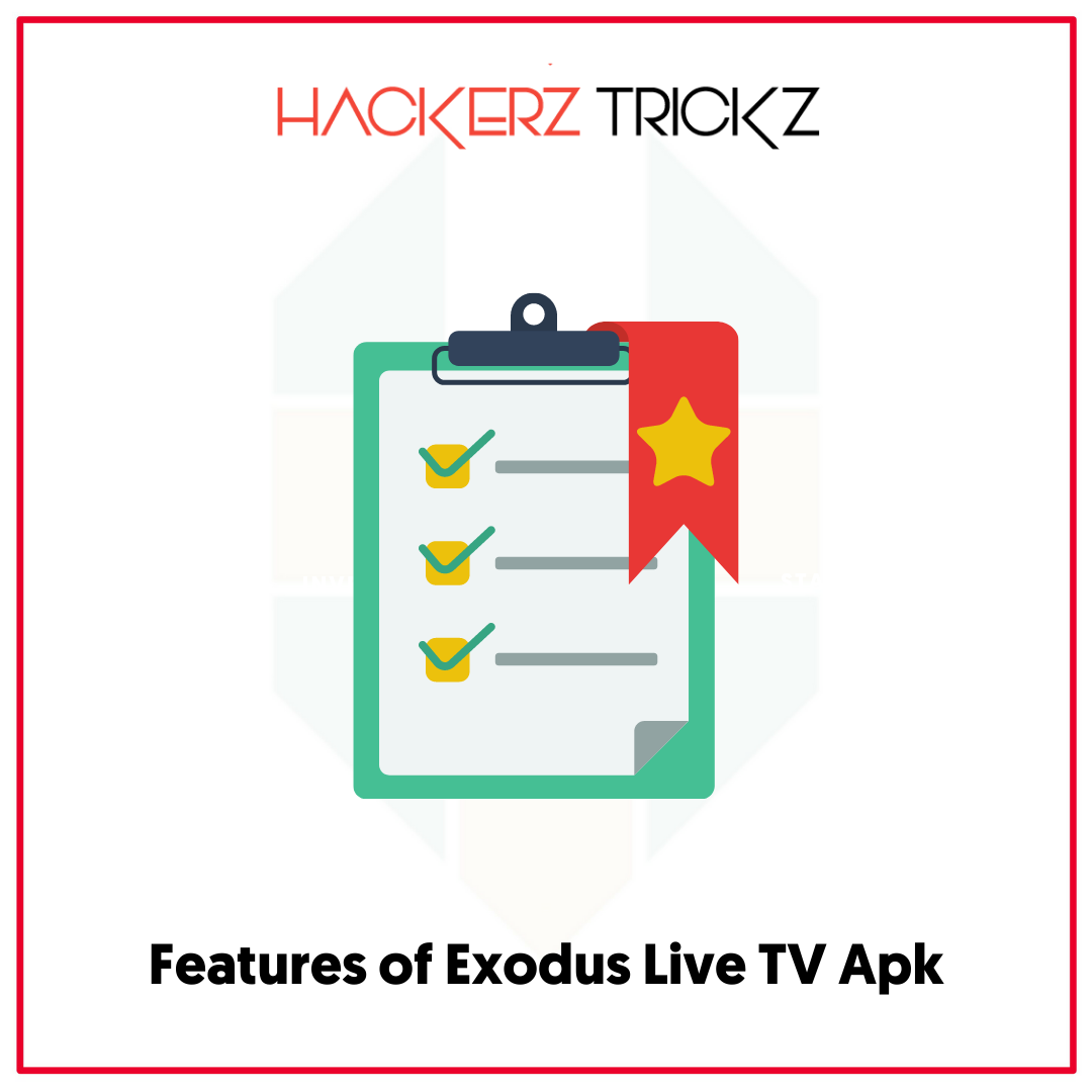 Features of Exodus Live TV Apk