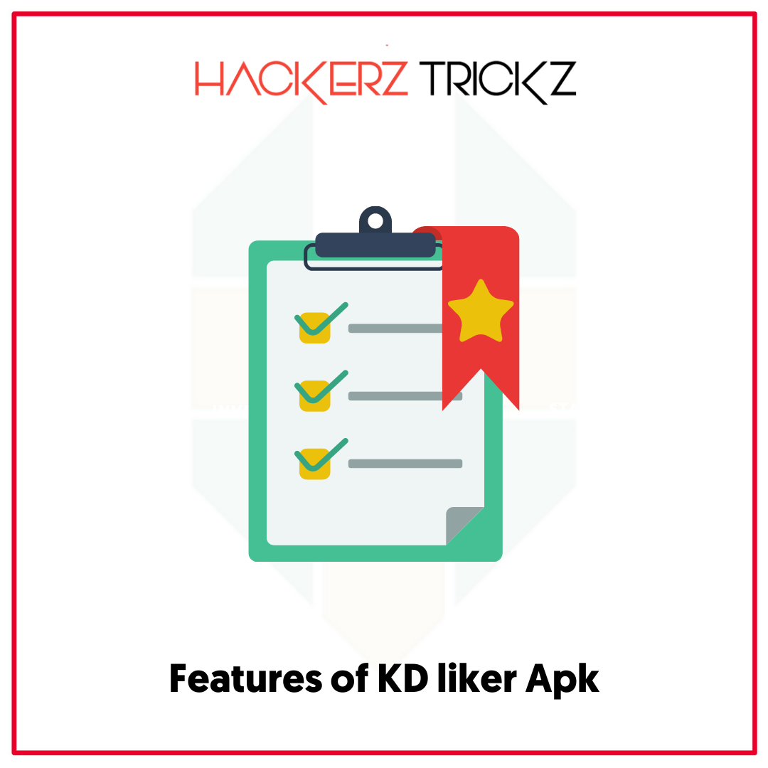 Features of KD liker Apk