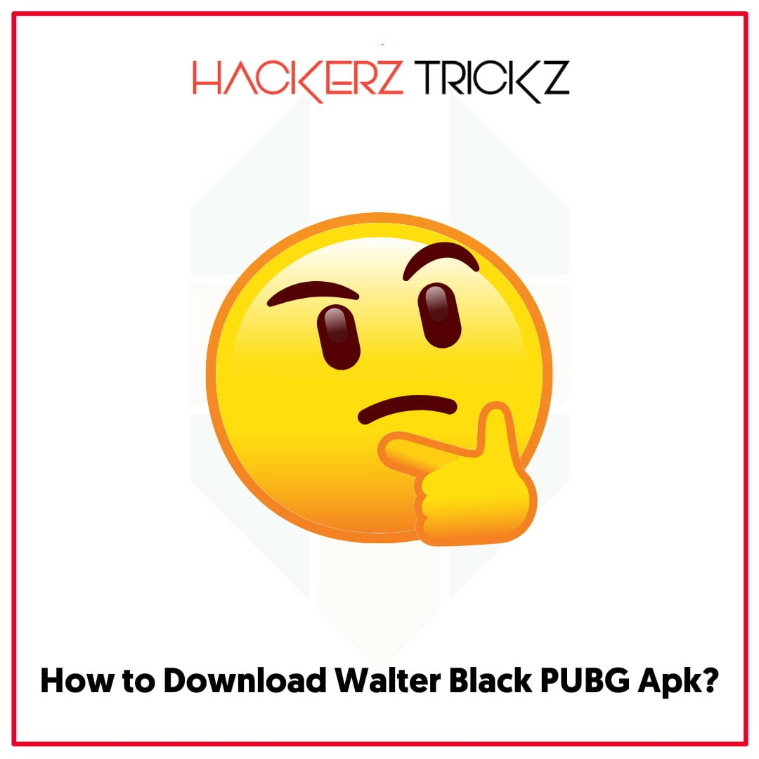 How to Download Walter Black PUBG Apk