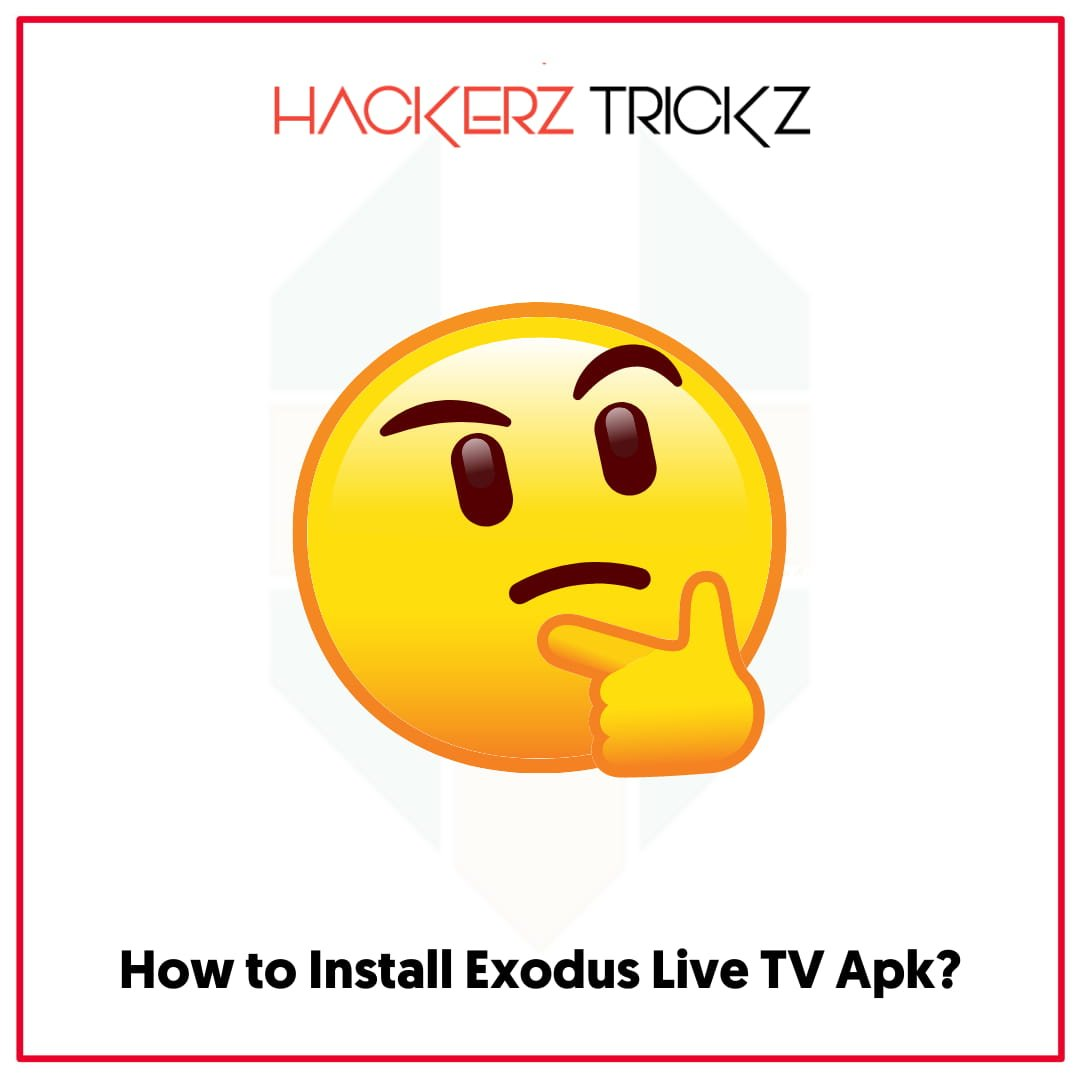 How to Install Exodus Live TV Apk