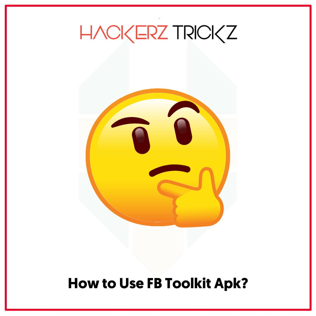 How to Use FB Toolkit Apk