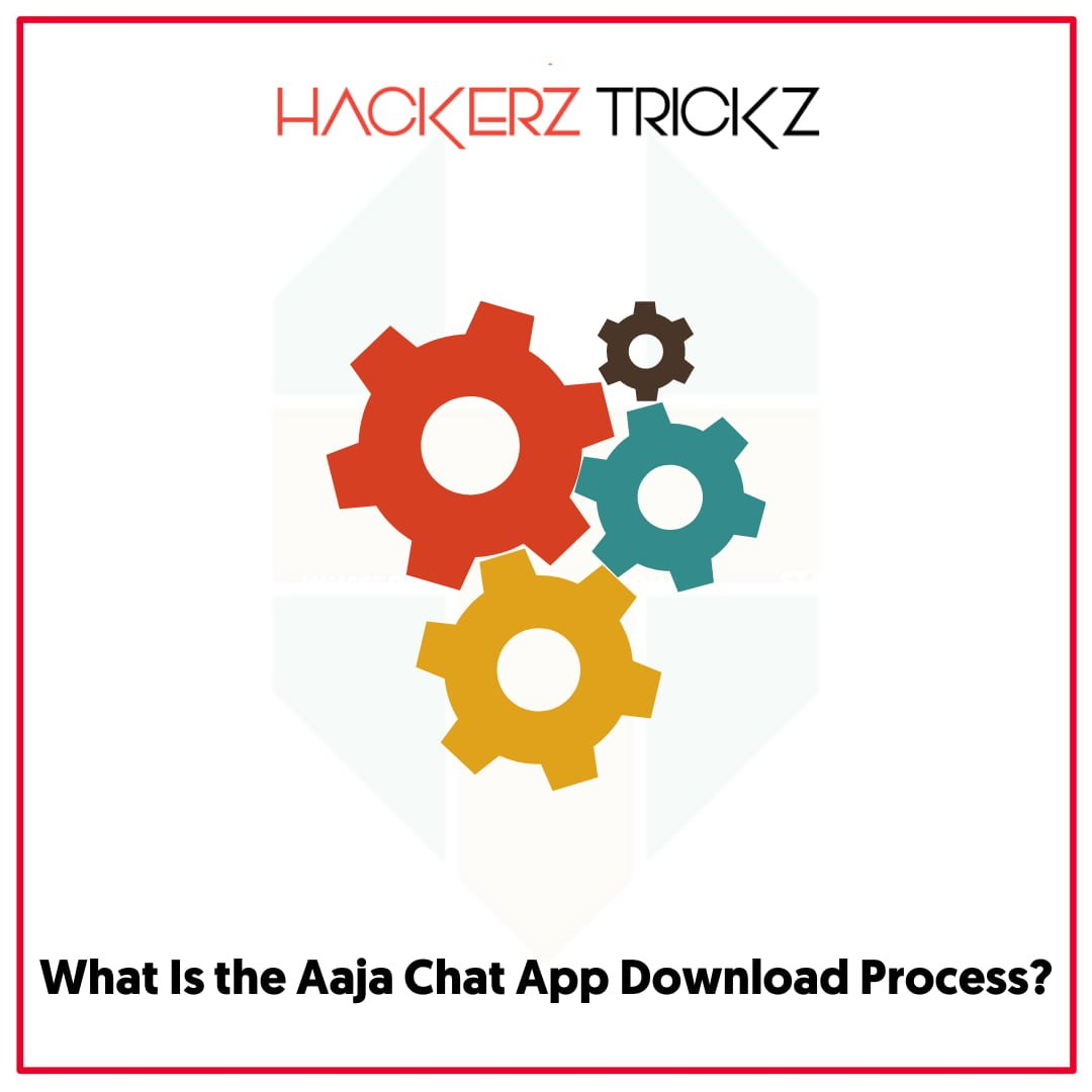 What Is the Aaja Chat App Download Process