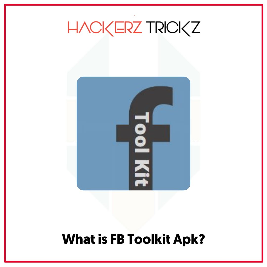 What is FB Toolkit Apk