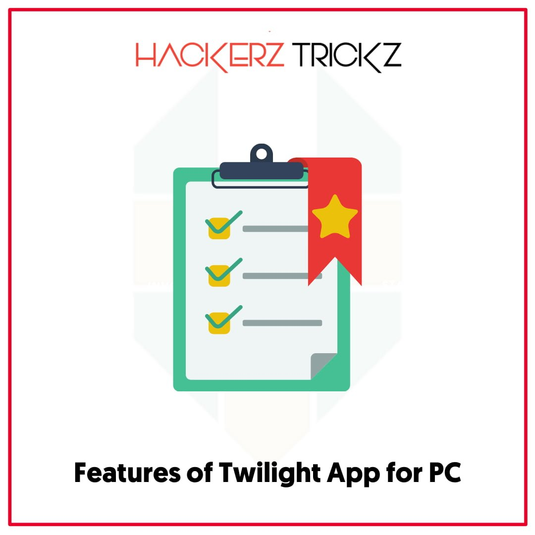 Features of Twilight App for PC