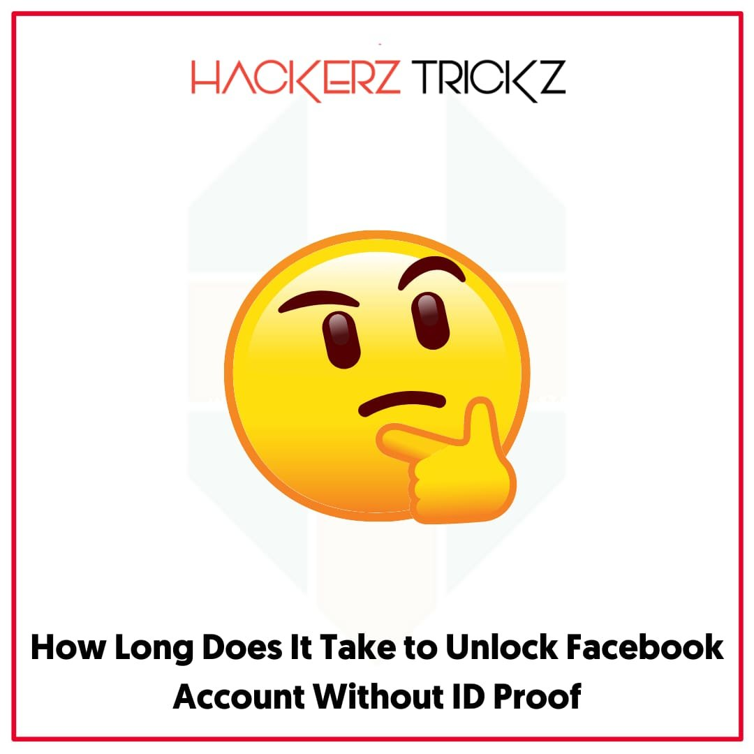 How Long Does It Take to Unlock Facebook Account Without ID Proof