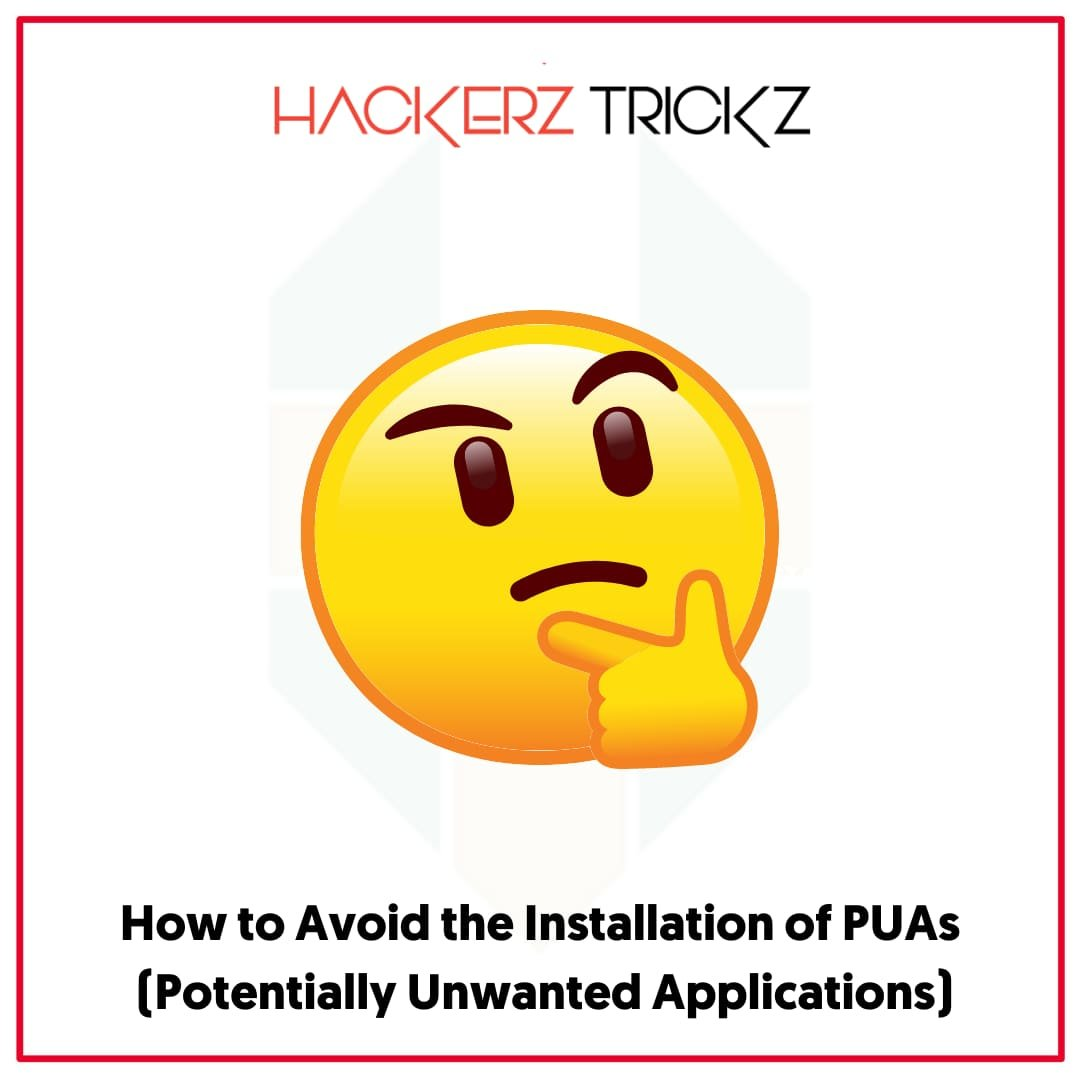 How to Avoid the Installation of PUAs (Potentially Unwanted Applications)