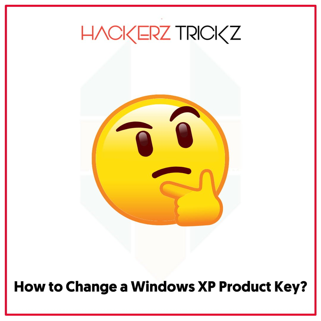 How to Change a Windows XP Product Key