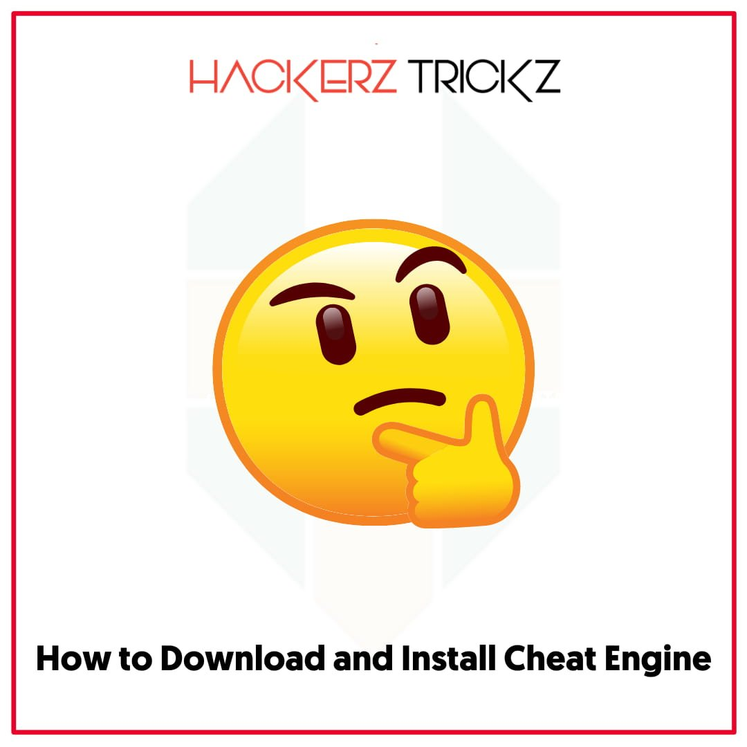 How to Download and Install Cheat Engine