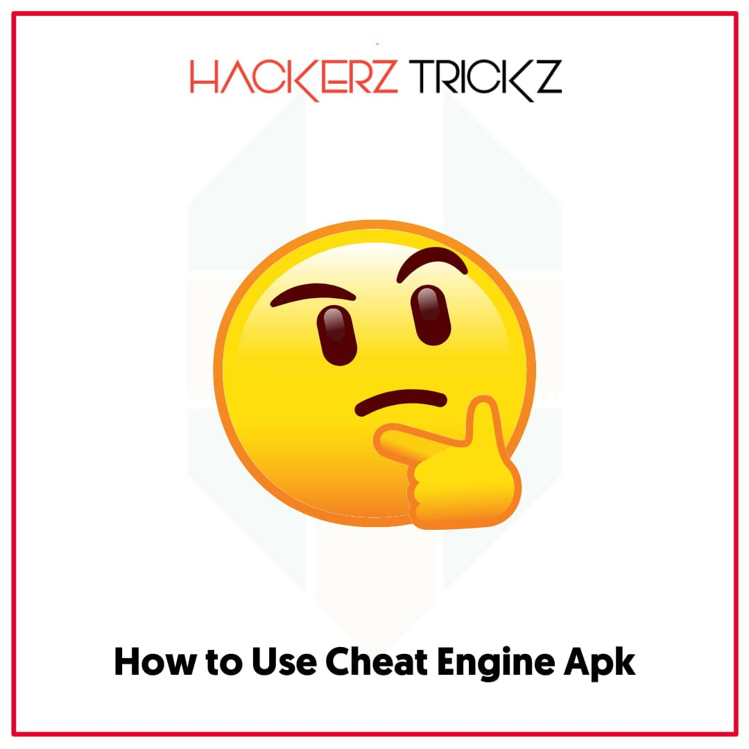 How to Use Cheat Engine Apk