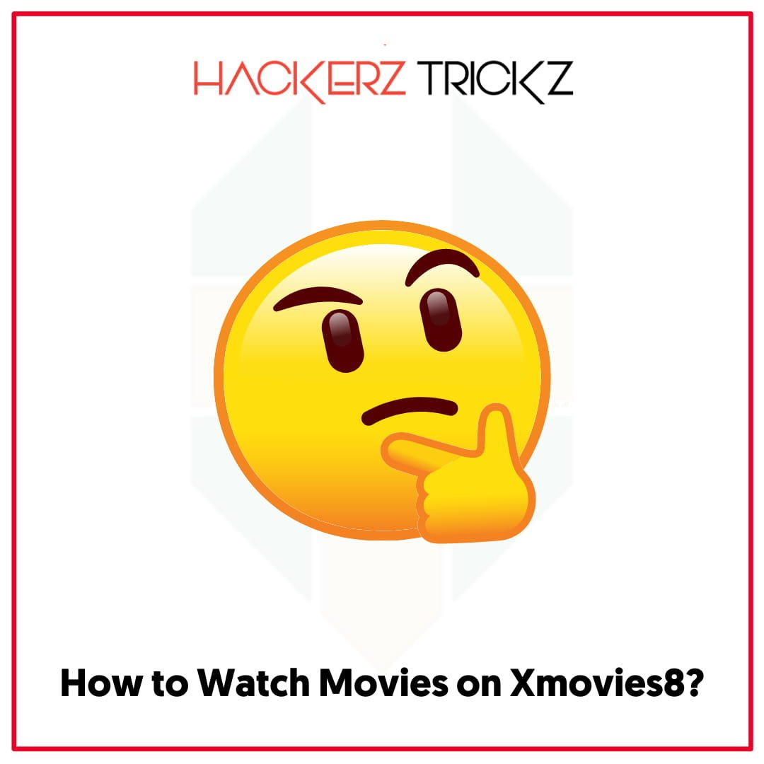 How to Watch Movies on Xmovies8