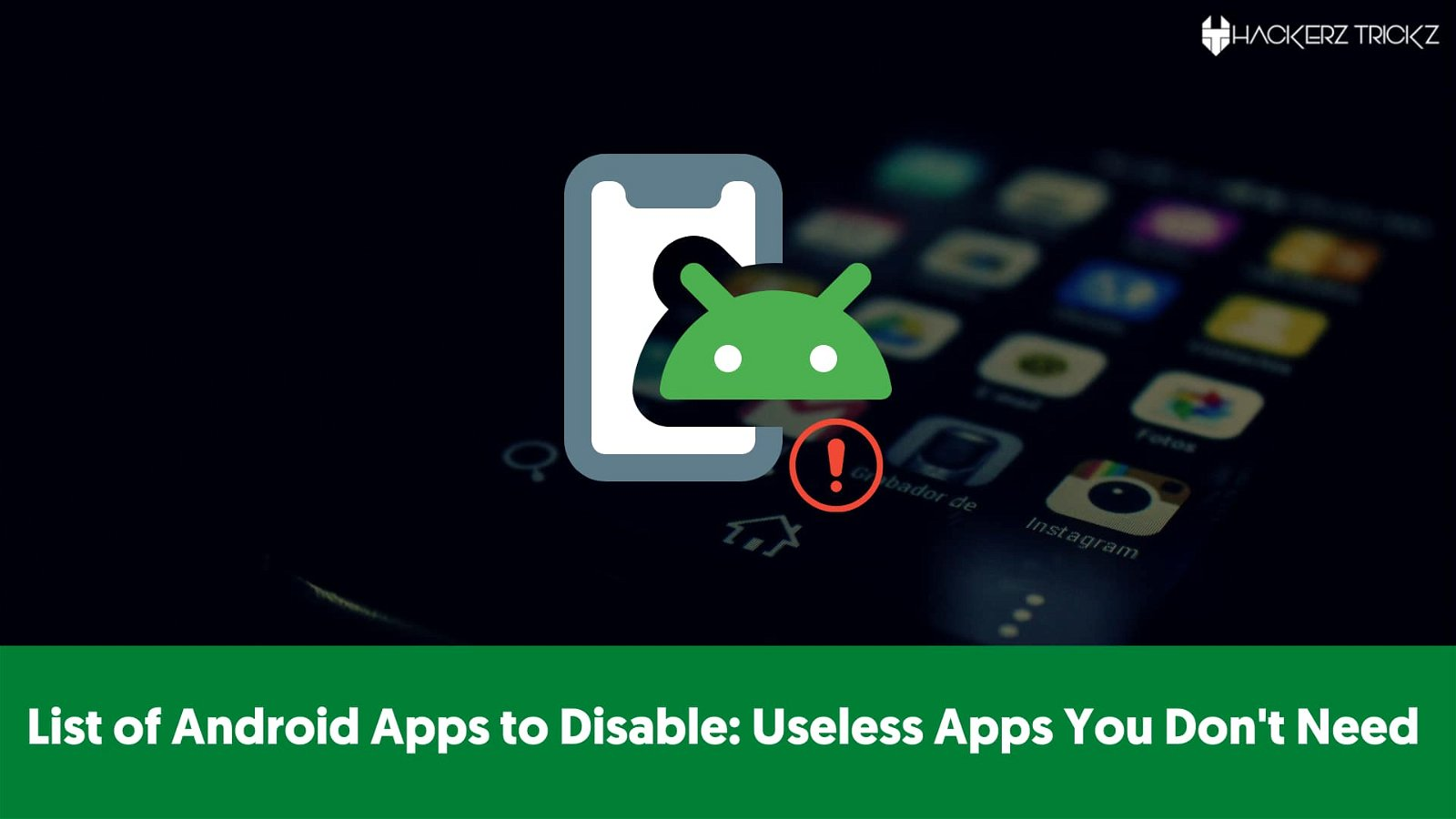 List of Android Apps to Disable Useless Apps You Don't Need
