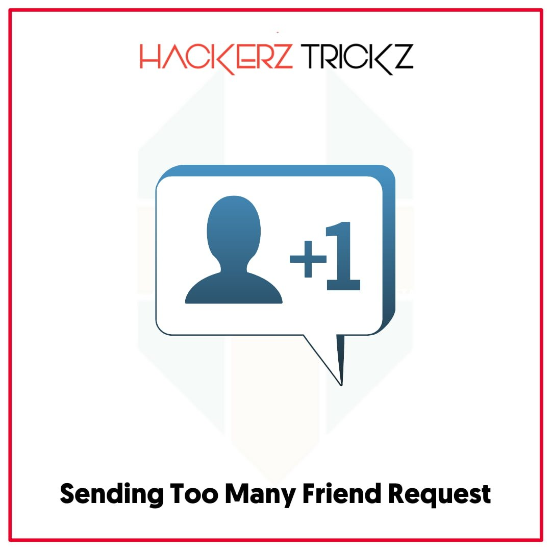 Sending Too Many Friend Request