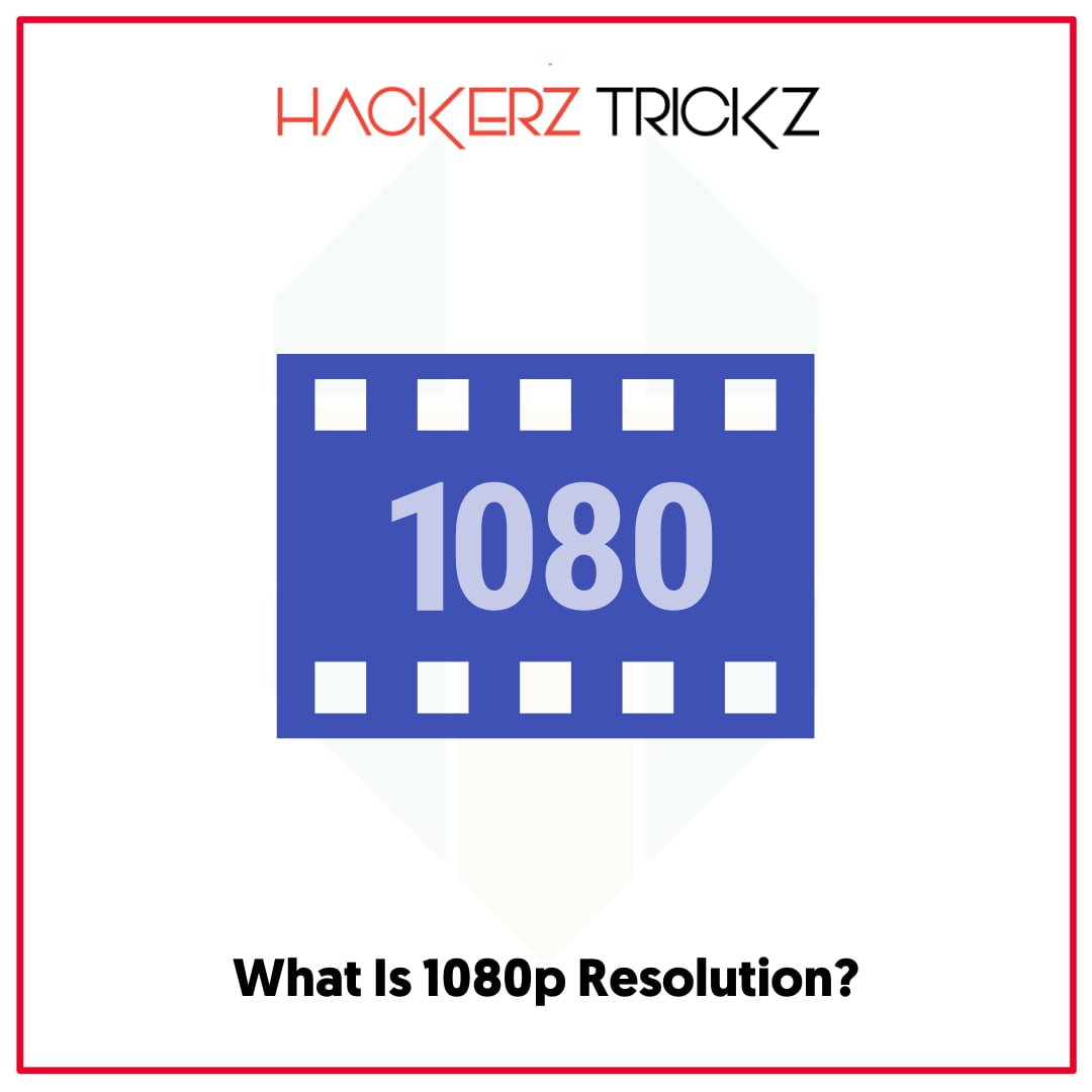 What Is 1080p Resolution