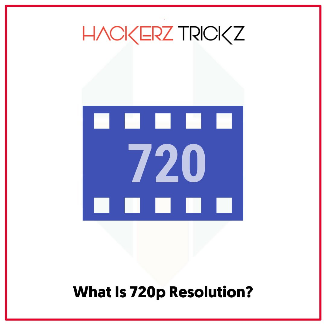 What Is 720p Resolution
