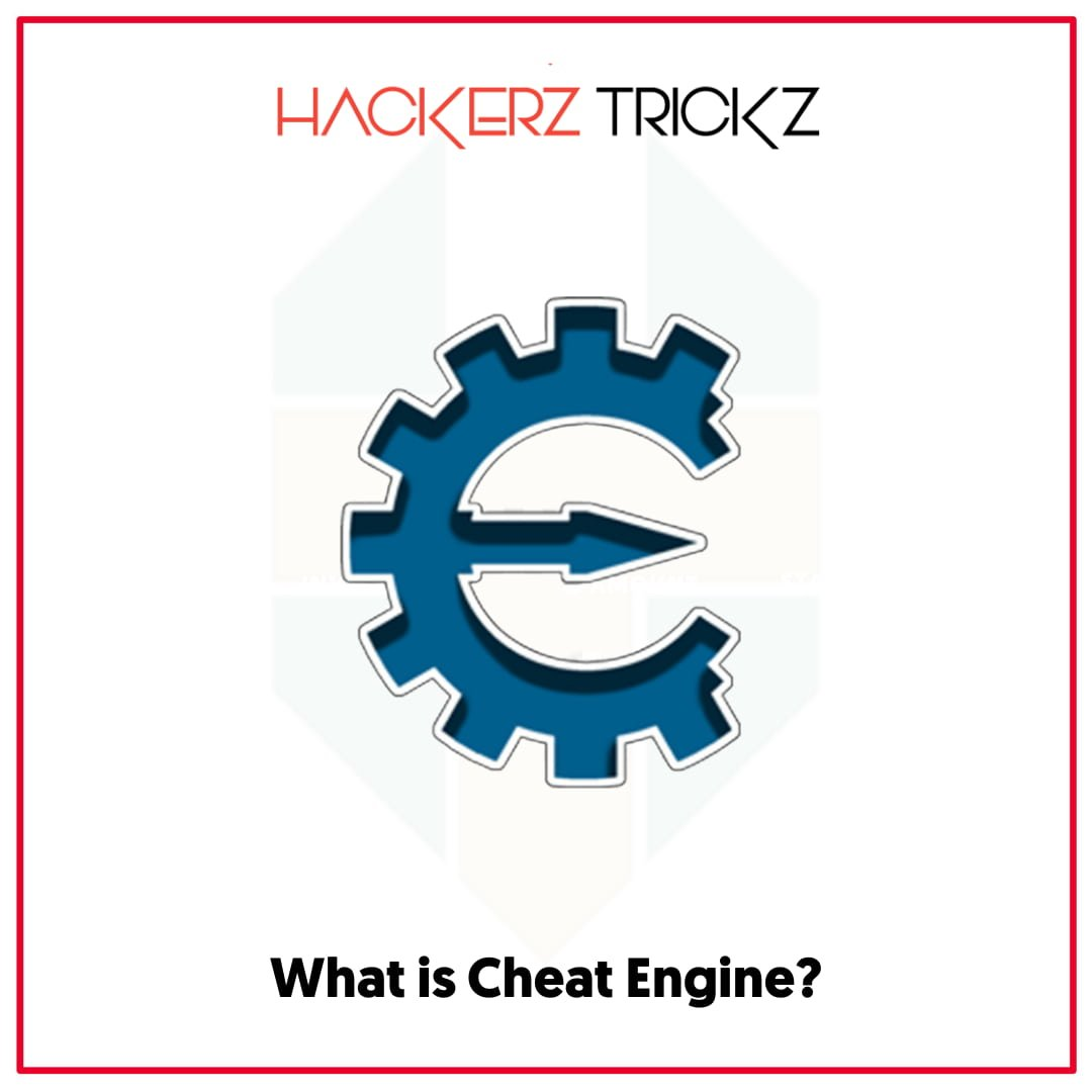 What is Cheat Engine