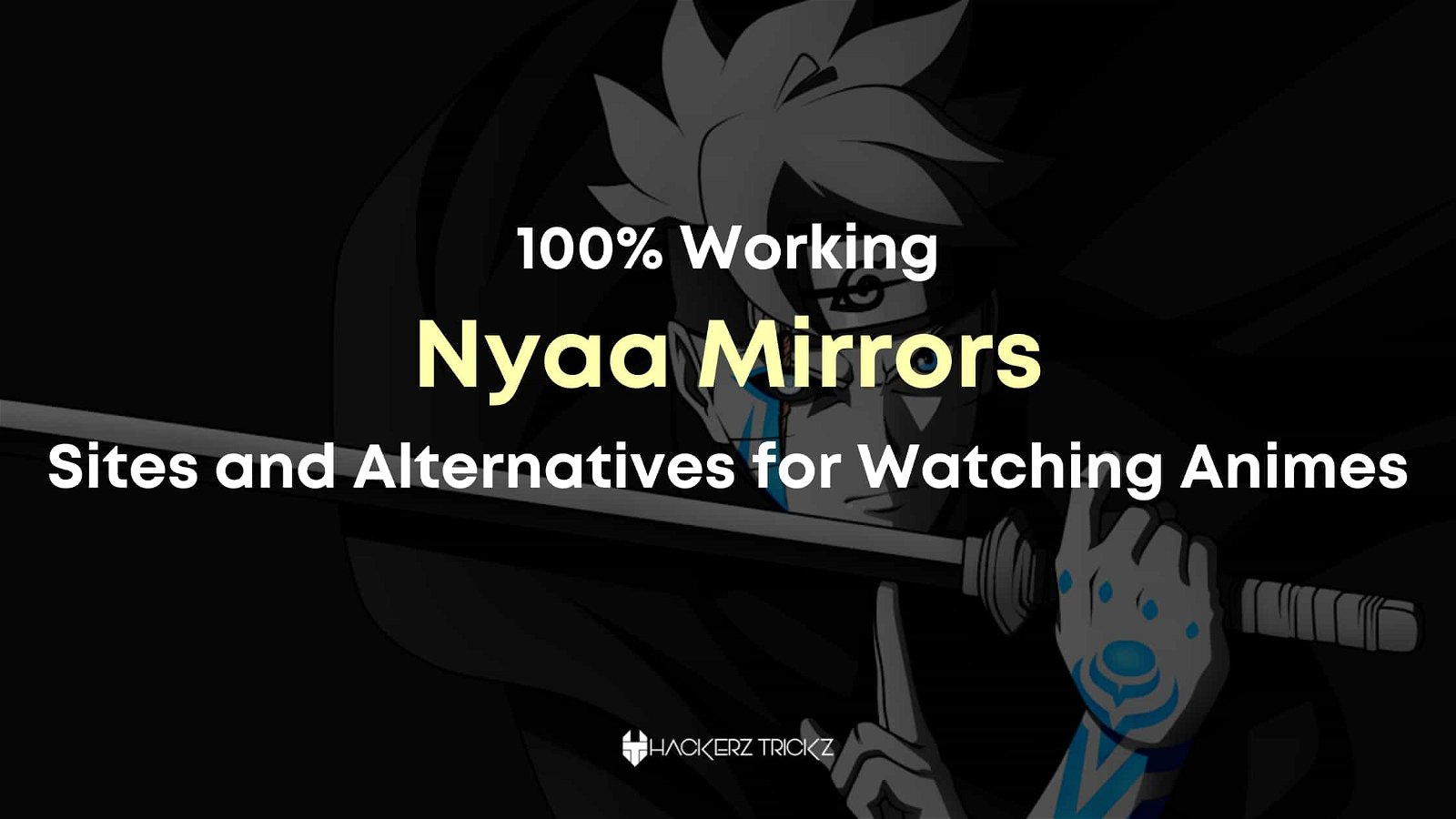 100% Working Nyaa Mirrors Sites and Alternatives for Watching Animes