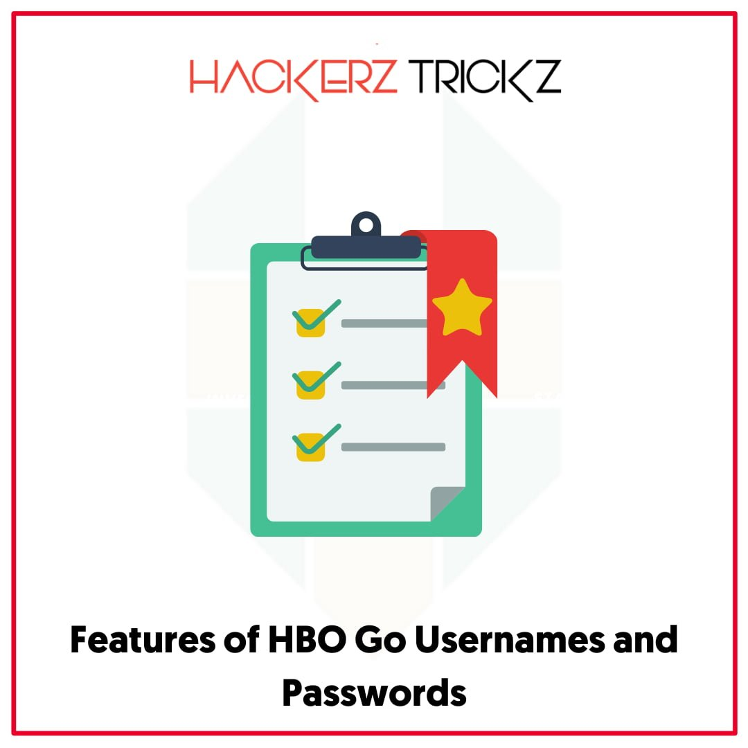 Features of HBO Go Usernames and Passwords
