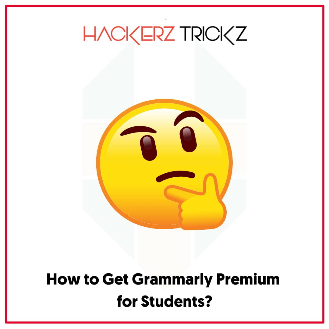 How to Get Grammarly Premium for Students
