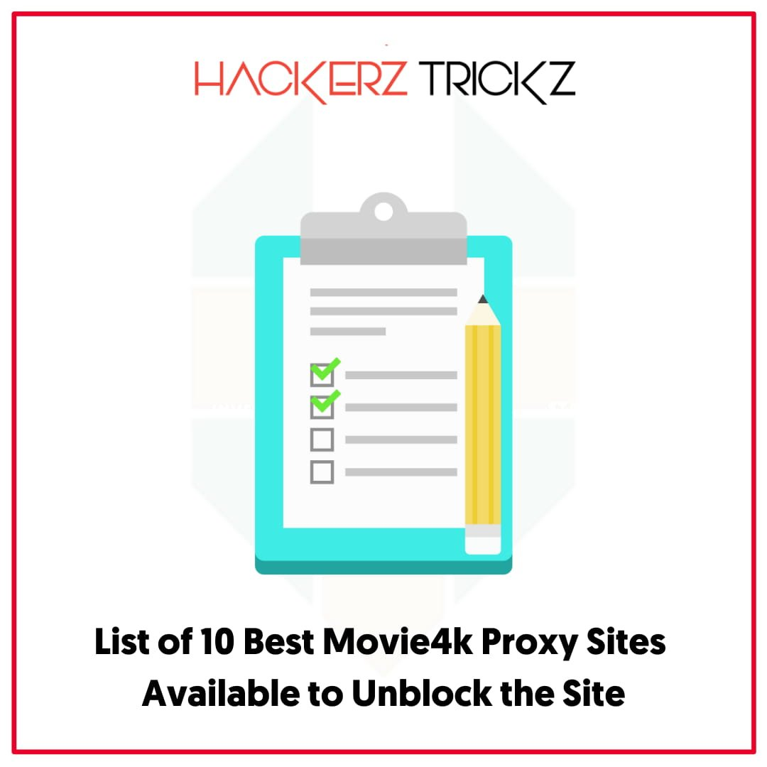 List of 10 Best Movie4k Proxy Sites Available to Unblock the Site