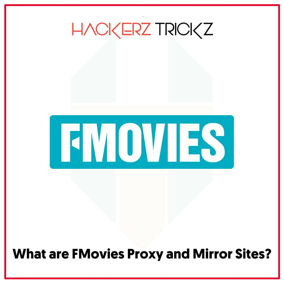 What are FMovies Proxy and Mirror Sites