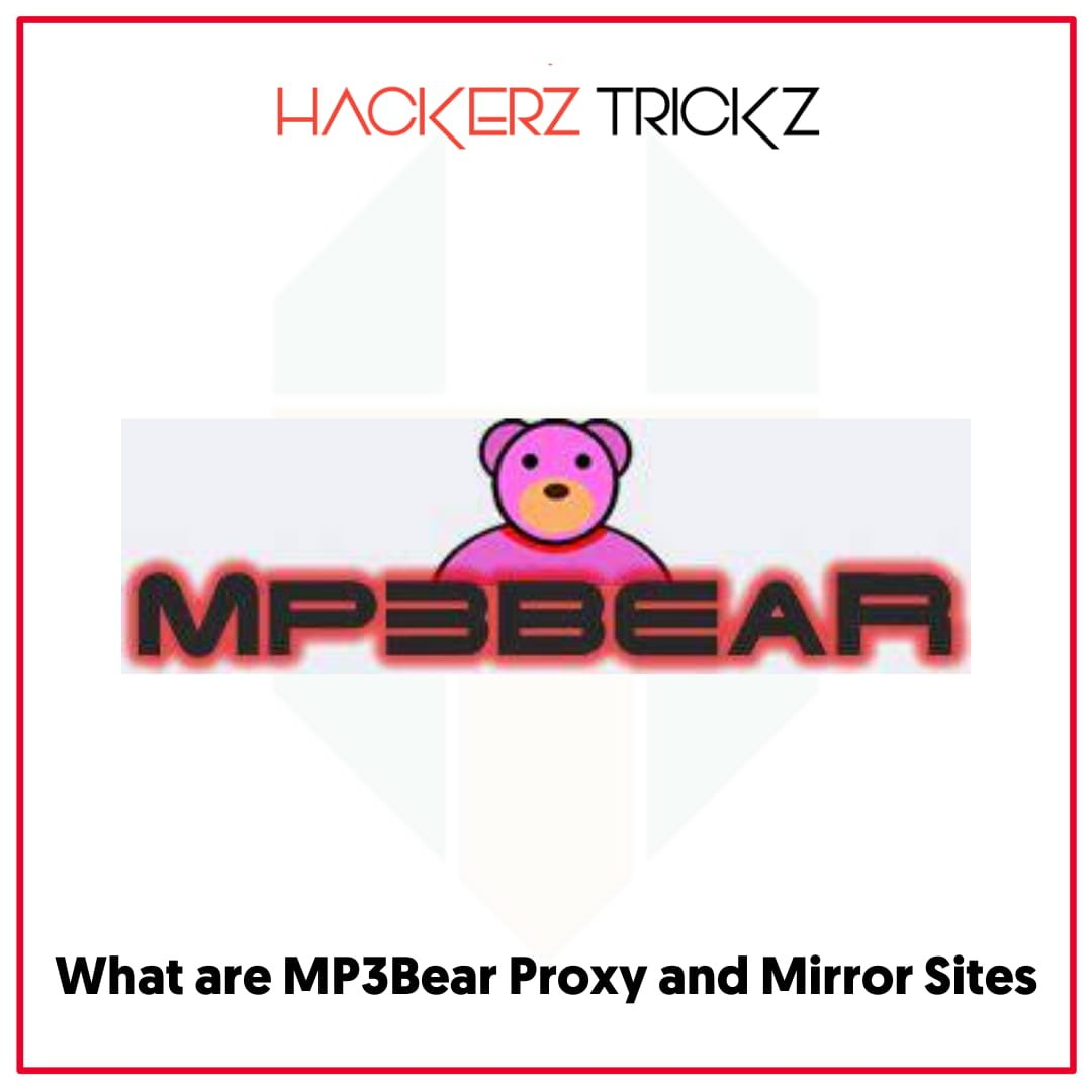 What are MP3Bear Proxy and Mirror Sites