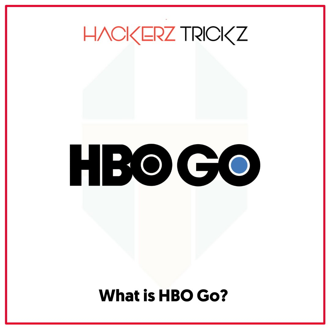 What is HBO Go