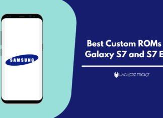Best Custom ROMs For Galaxy S7 and S7 Edge