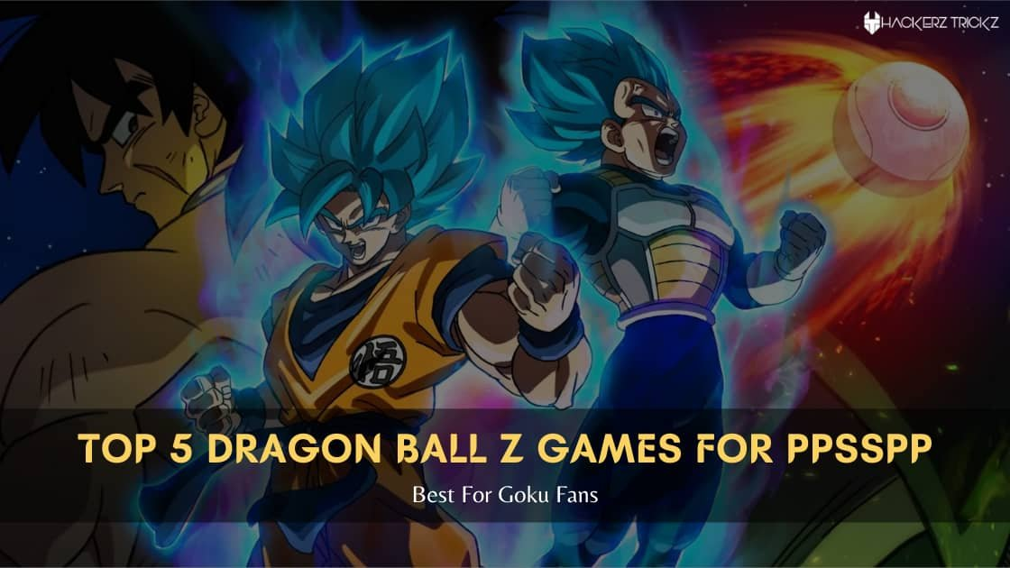 Top 5 Dragon Ball Z Games For PPSSPP 2021