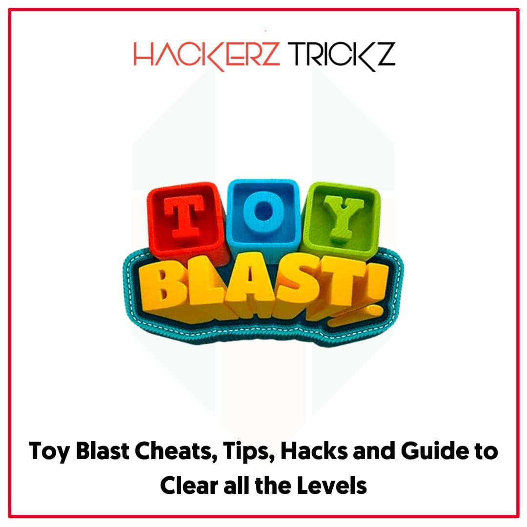 Toy Blast Cheats, Tips, Hacks and Guide to Clear all the Levels