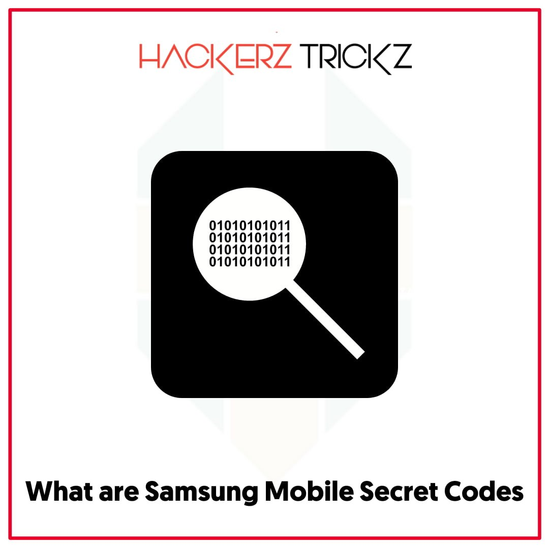 What are Samsung Mobile Secret Codes