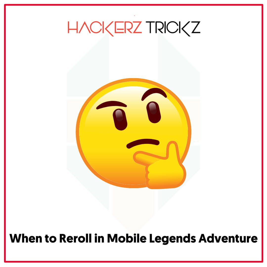 When to Reroll in Mobile Legends Adventure