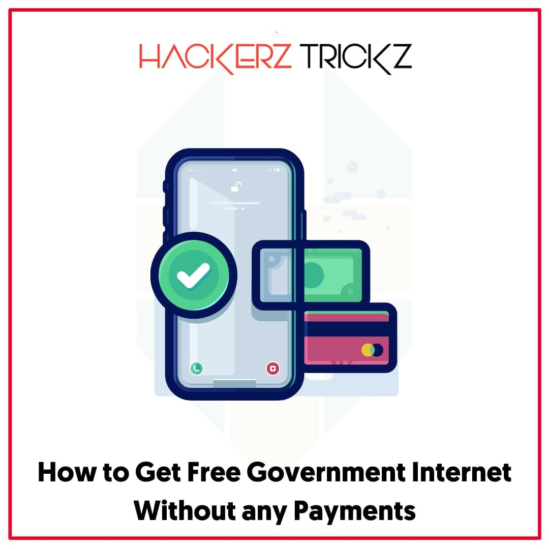 How to Get Free Government Internet Without any Payments
