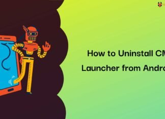How to Uninstall CM Launcher from Android