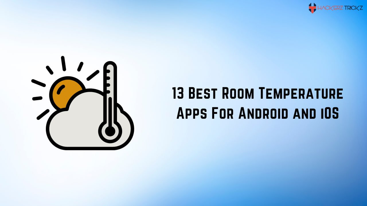 13 Best Room Temperature Apps For Android and iOS