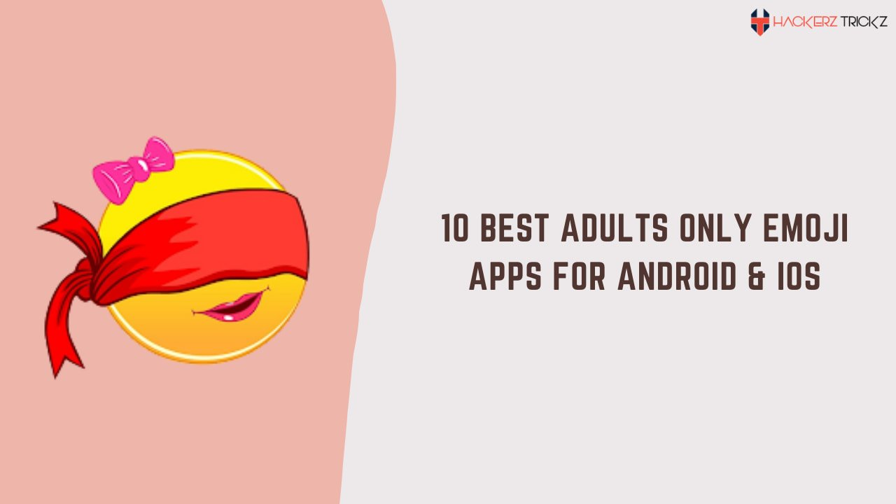 10 Best Adults Only Emoji Apps for Android & iOS