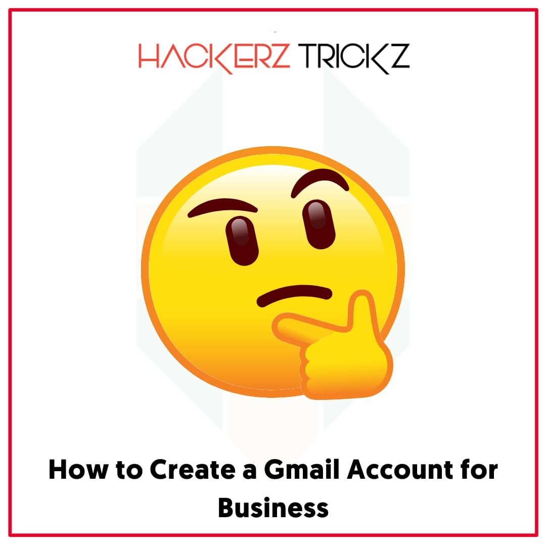 How to Create a Gmail Account for Business