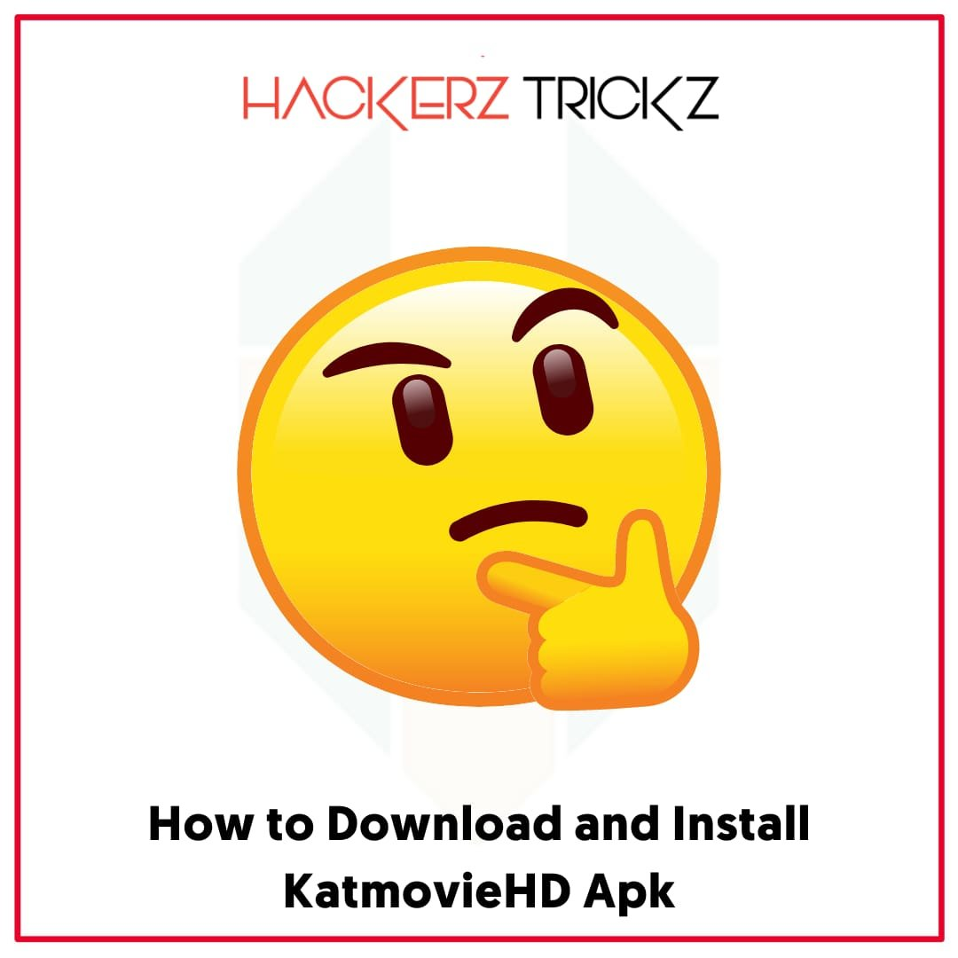 How to Download and Install KatmovieHD Apk