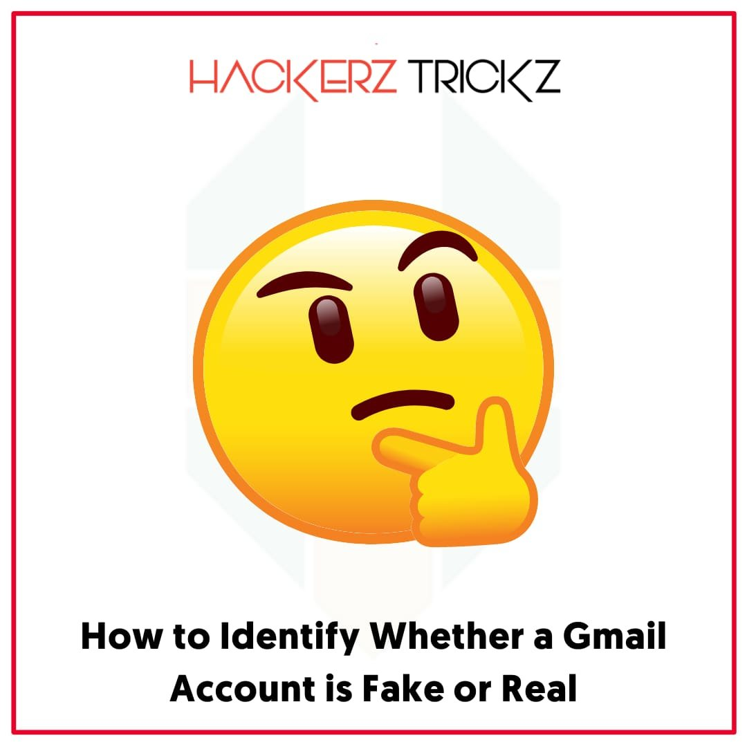 How to Identify Whether a Gmail Account is Fake or Real