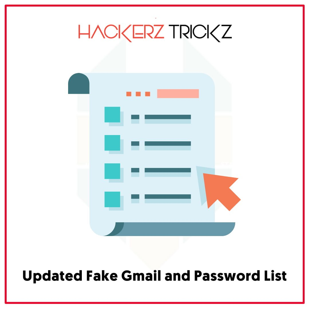 Updated Fake Gmail and Password List